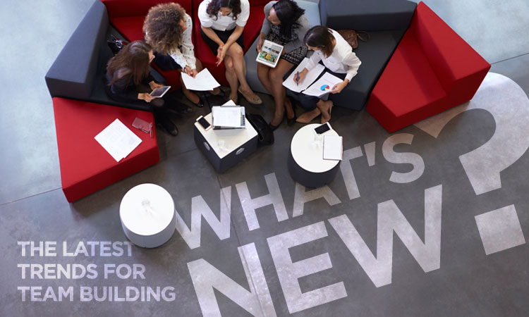 What's new? The Latest Trends for Team Building.