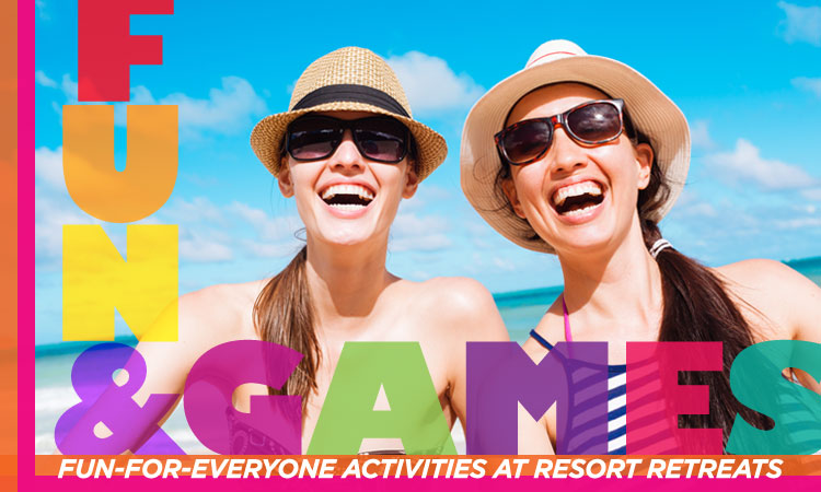 Fun and Games — Fun-for-Everyone Activities at Resort Retreats