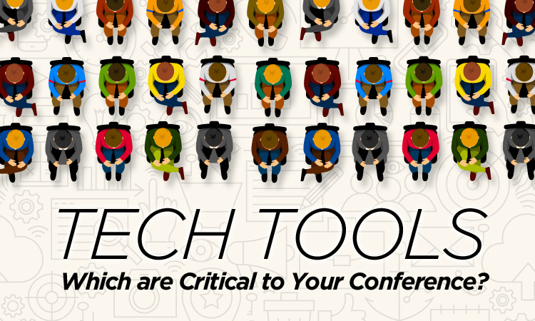 Tech Tools — Which Ones are Critical to Your Conference?