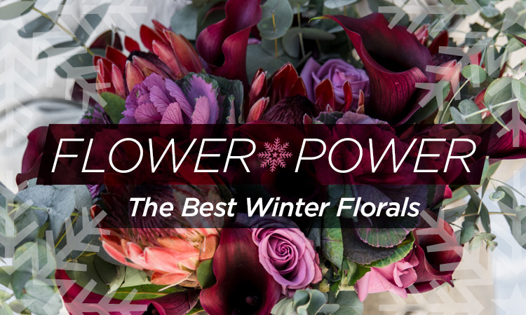 Flower Power — The Best Winter Florals