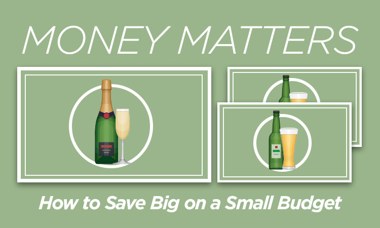 Money matters. How to save big on a small budget.