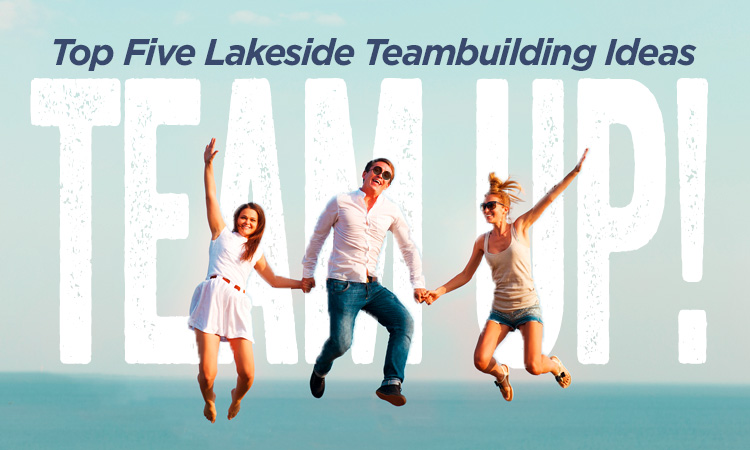 Top 5 Summer Lakeside Teambuilding Ideas