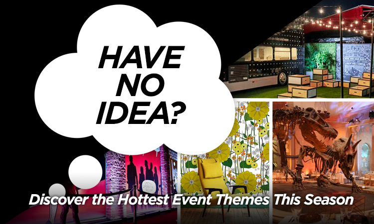 Have No Idea? Discover the Hottest Event Themes this Season