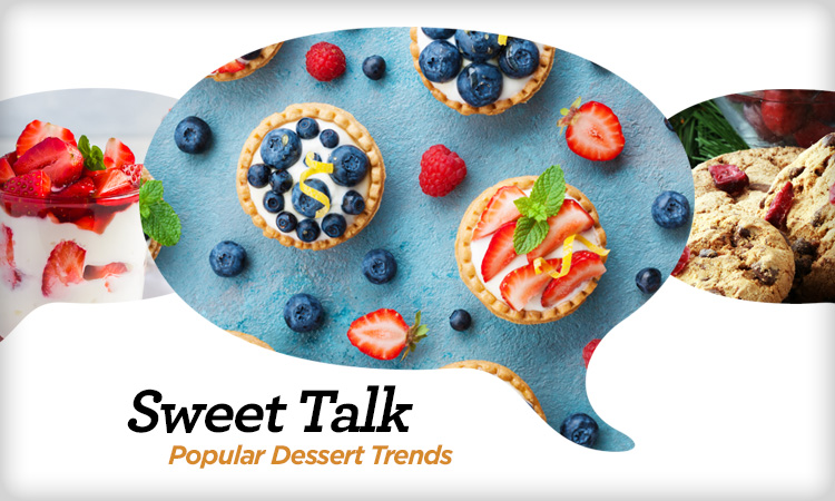Sweet Talk — Popular Dessert Trends