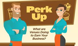 Perk Up-What Are Venues Doing to Earn Your Business?