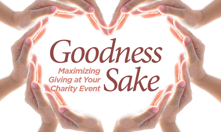Goodness Sake — Maximize Giving at Your Charity Event
