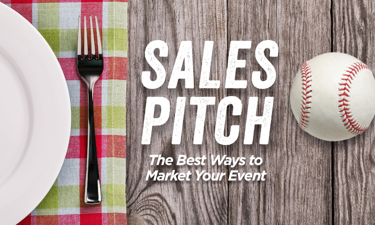 Sales Pitch — The Best Ways to Market Your Event