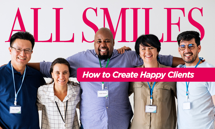 All Smiles — How to Create Happy Clients