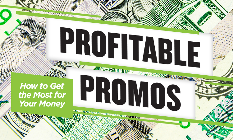 Profitable Promos — How to Get the Most for Your Money