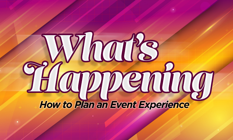 What's Happening — How to Plan an Event Experience