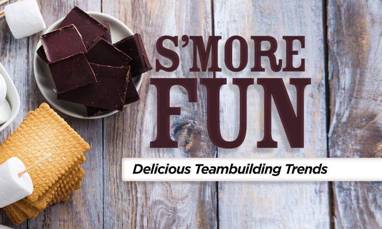 S'more Fun — Delicious Teambuilding Trends