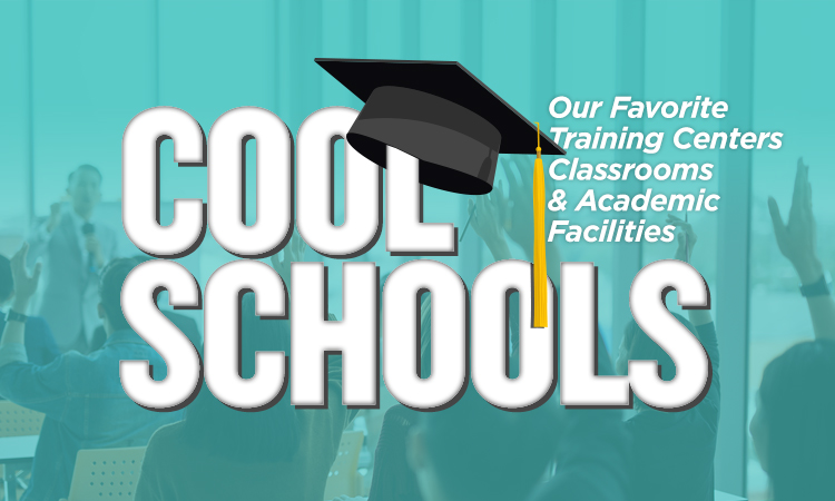 Cool Schools — Our Favorite Wisconsin Training Centers, Classrooms & Academic Facilities