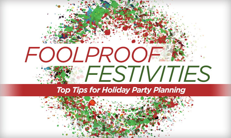 Foolproof Festivities — Top Tips for Holiday Party Planning