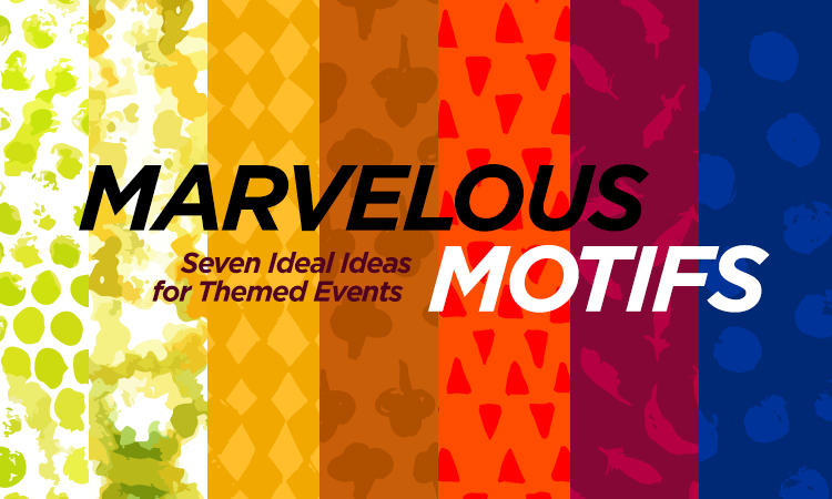 Marvelous Motifs — 7 Ideal Ideas for Themed Events
