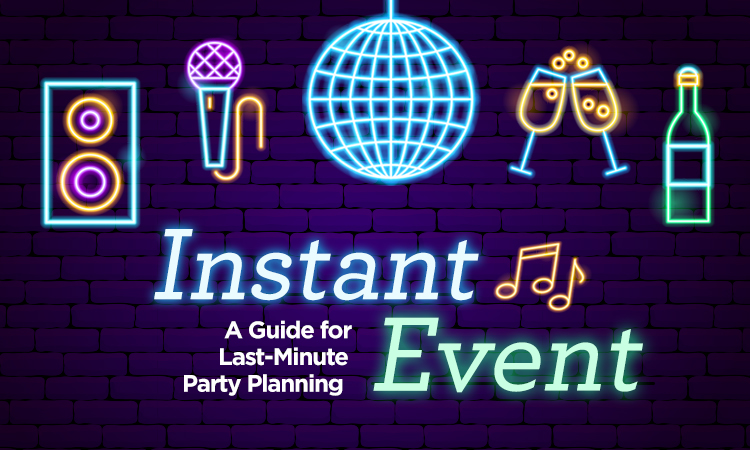 Instant Event — A Guide for Last-Minute Party Planning