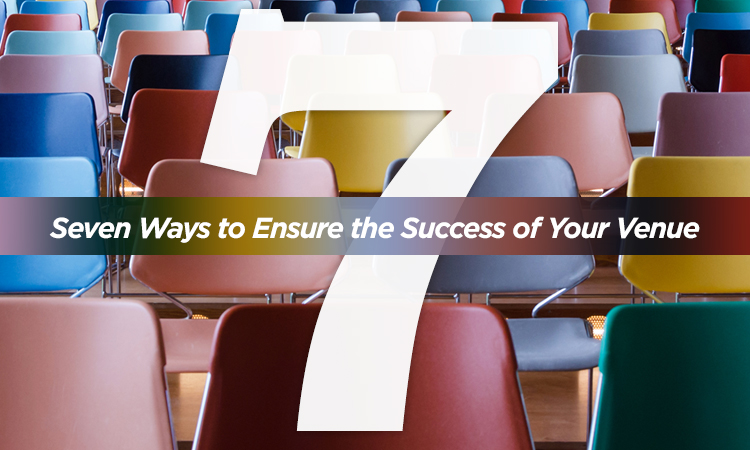 7 Ways to Ensure the Success of Your Event Venue