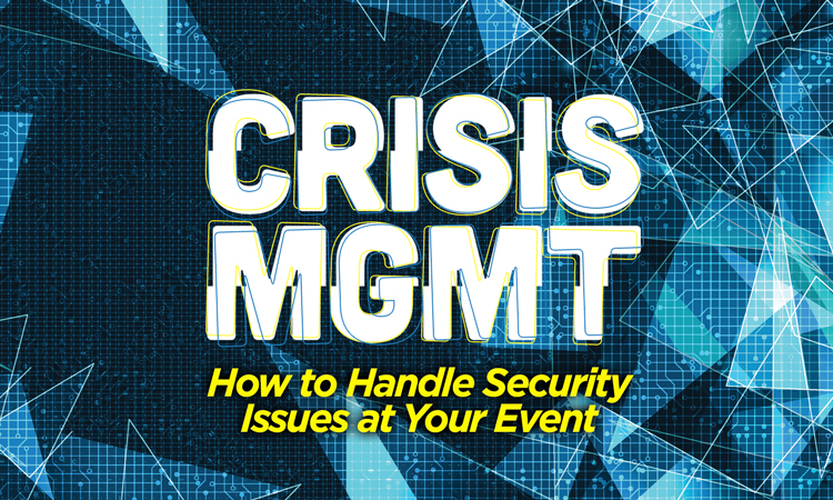 Crisis Management - How to Handle Security Issues at Your Event