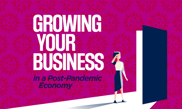Growing Your Business In a Post-Pandemic Economy