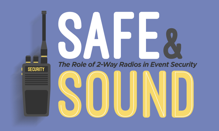 Safe & Sound — The Role of Two-Way Radio in Event Security