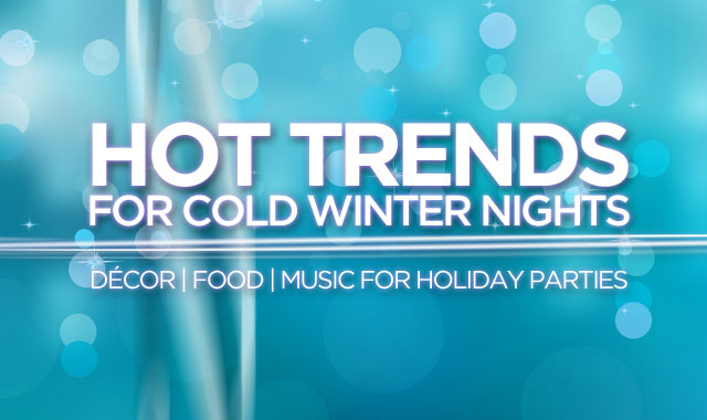 Hot Trends for Cold Winter Nights