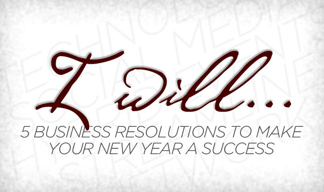 Five Business Resolutions to Make the New Year a Success
