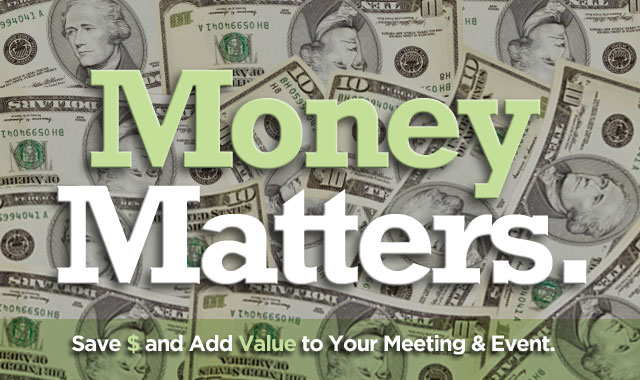 Money Matters — Tips and Tricks to Save Money and Add Value to Your Event