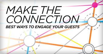 Make the Connection — Best Ways to Engage Your Guests