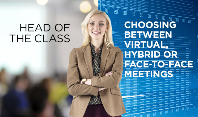 Head of the Class — Choosing between Virtual, Hybrid, or Face-to-Face Meetings
