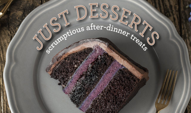 Just Desserts — Scrumptious After-Dinner Treats You Must Serve This Season