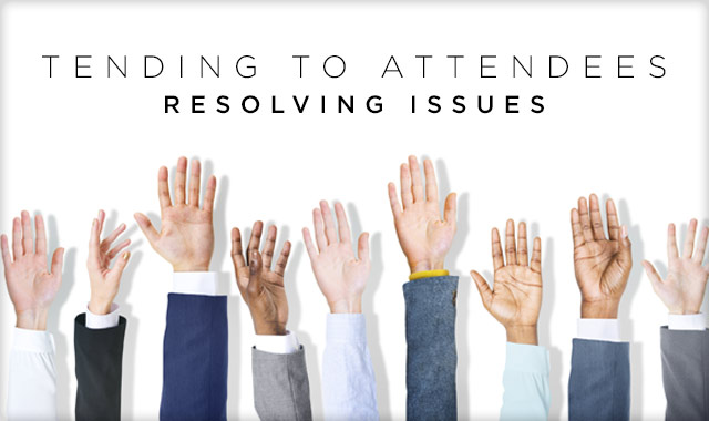 Tending to Attendees — Resolving Issues