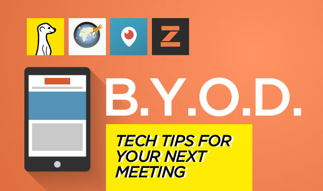 BYOD — Tech Tips to Prep for Your Next Meeting.