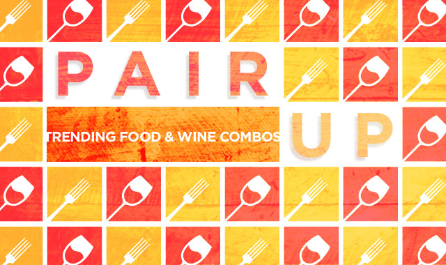Pair Up — Trending Food + Wine Combos