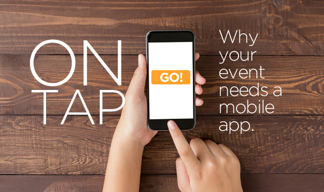 On Tap — Why Your Event Needs a Mobile App