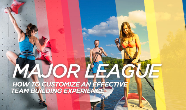 Major League — How to Customize an Effective Team Building Experience.