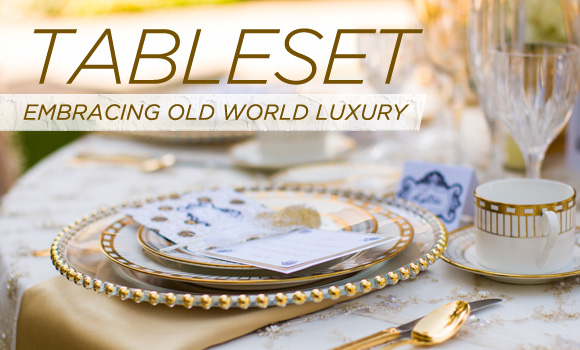 Table Set – Embracing Old World Luxury