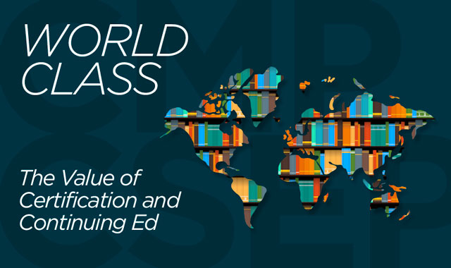 World Class — The Value of Certification and Continuing Ed