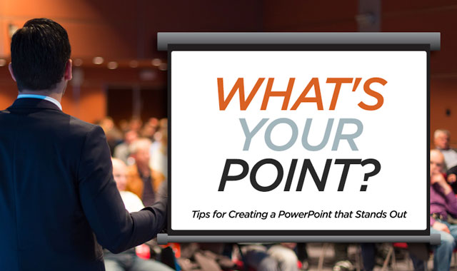 What's your Point? Tips for Creating a Power Point Presentation that Stands Out