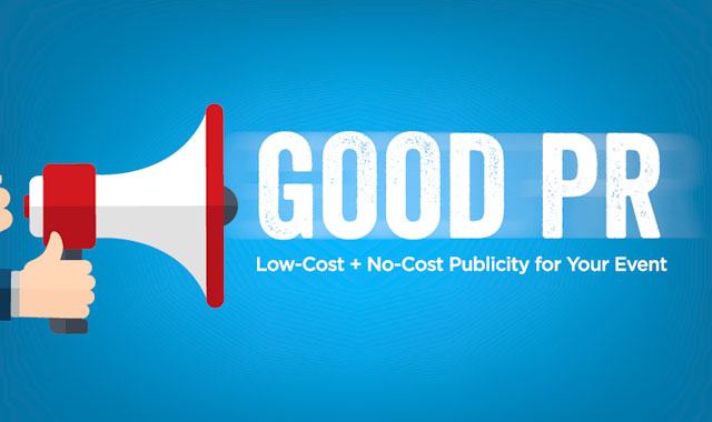 Good PR — How to Get Low-Cost, No-Cost Publicity for Your Event
