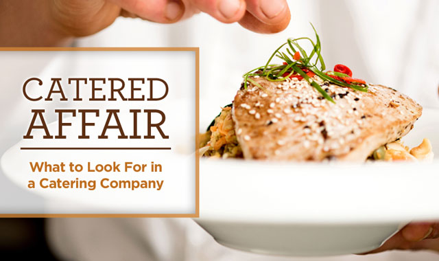 Catered Affair — What to Look for in a Catering Company