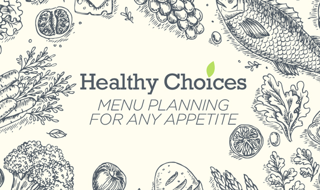 Healthy Choices — Menu Planning for Every Appetite